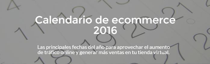 Calendario ecommerce 2016 – Preparate para las fechas clave